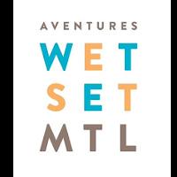 Aventures wet set MTL