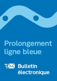 Prolongement ligne bleue - Bulletin électronique