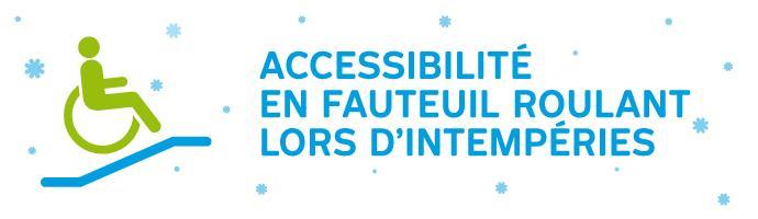 Accessibilité en fauteuil roulant lors d'intempéries