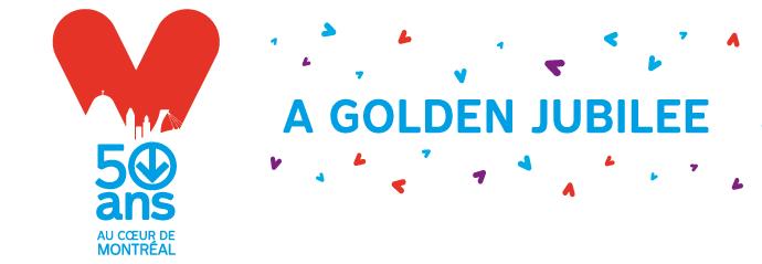 50 ans au coeur de Montréal - A golden Jubilee