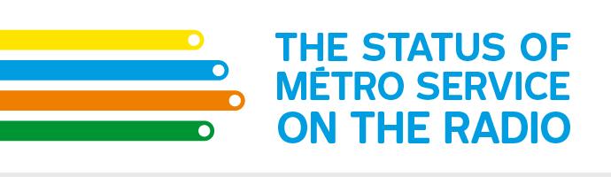 The status of métro service on the radio