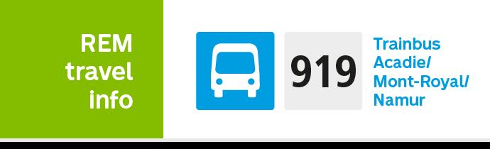 REM travel info 919 Trainbus Acadie / Mont-Royal / Namur