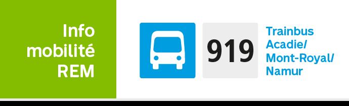 Info mobilité REM 919 Trainbus/Acadie/Mont-Royal/Namur