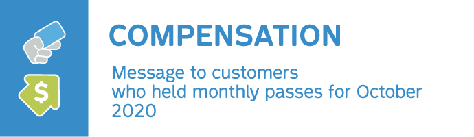 Compensation - Message to customers who held monthly passes for October 2020