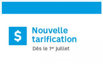 Nouvelle tarification dès le 1er juillet