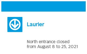Station Laurier - fermeture de l'édicule nord du 8 au 25 août